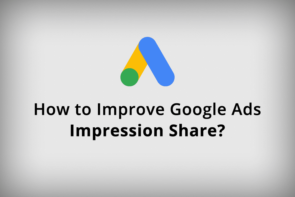 google-ads-impression-share-improve
